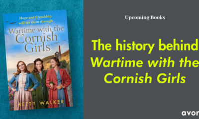 The History behind Wartime with the Cornish Girls